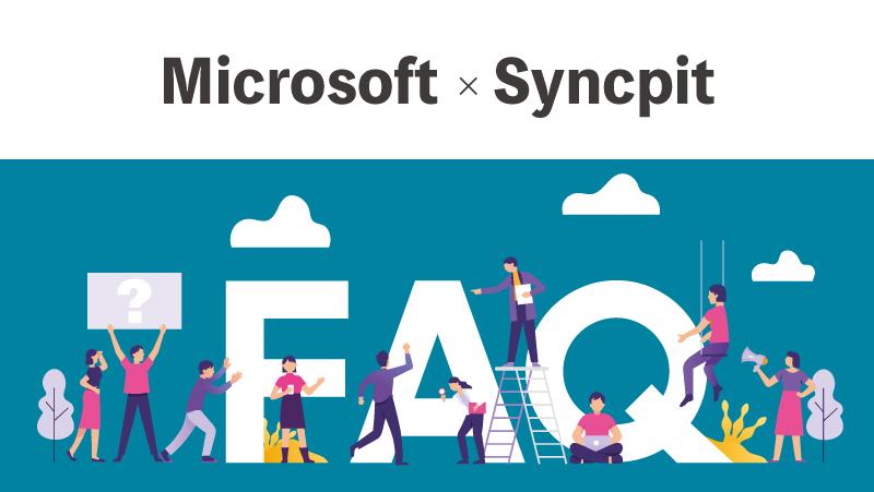 Microsoft × Syncpitが生み出すオンラインワークスペースと社内FAQの効率化